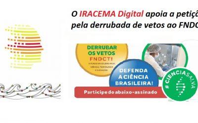 O IRACEMA DIGITAL apoia a petição pela derrubada de vetos ao FNDCT